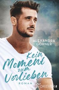 Kein Moment zum Verlieben - Alexandra Görner pdf download