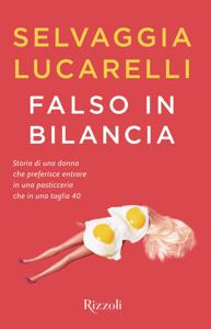Falso in bilancia - Selvaggia Lucarelli pdf download