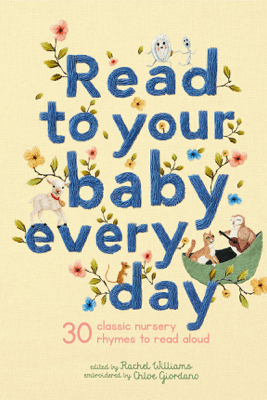 Read to Your Baby Every Day - Chloe Giordano & Rachel Williams
