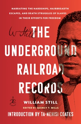 The Underground Railroad Records - William Still, Ta-Nehisi Coates & Quincy T. Mills pdf download