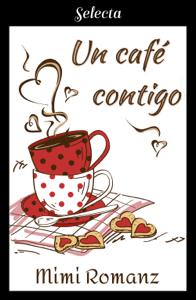 Un café contigo - Mimi Romanz pdf download
