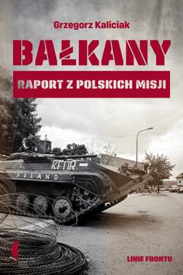 Bałkany - Grzegorz Kaliciak