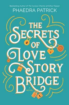 The Secrets of Love Story Bridge - Phaedra Patrick pdf download
