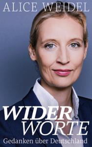 Widerworte: Gedanken über Deutschland - Alice Weidel pdf download