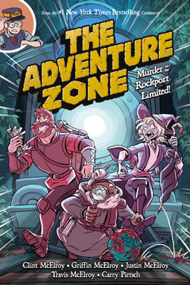 The Adventure Zone: Murder on the Rockport Limited! - Clint McElroy, Griffin McElroy, Justin McElroy & Travis McElroy