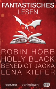 Fantastisches Lesen - Robin Hobb, Holly Black, Daniel O'Malley, Lena Kiefer, Ed Mcdonald, Laura Sebastian, Benedict Jacka & William Ritter pdf download