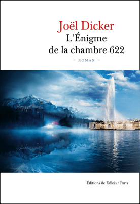 L'Énigme de la Chambre 622 - Joël Dicker pdf download