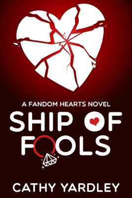 Ship of Fools: A Geek Girl Rom Com (Fandom Hearts Book 6) - Cathy Yardley pdf download
