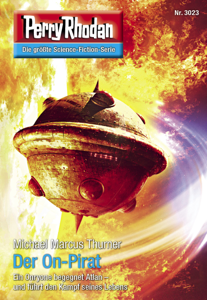 Perry Rhodan 3023: Der On-Pirat - Michael Marcus Thurner pdf download