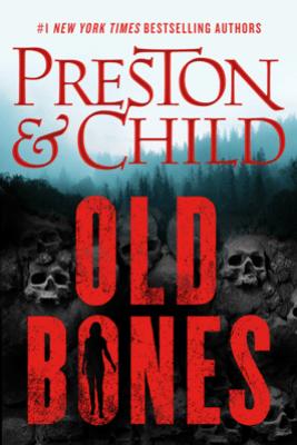 Old Bones - Douglas Preston & Lincoln Child