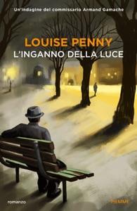 L'inganno della luce - Louise Penny pdf download