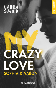 My Crazy love Sophia & Aaron - Laura S Wild pdf download