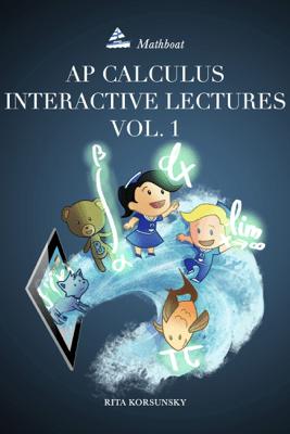 AP Calculus Interactive Lectures Vol. 1 - Rita Korsunsky