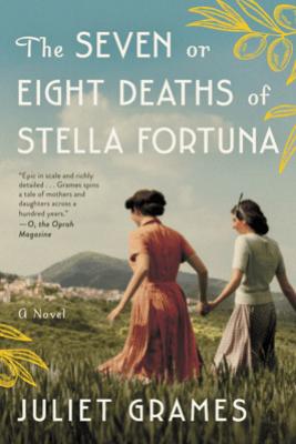 The Seven or Eight Deaths of Stella Fortuna - Juliet Grames