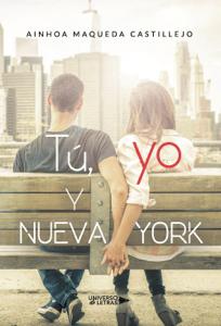 Tú, yo y Nueva York - Ainhoa Maqueda Castillejo pdf download