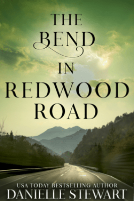 The Bend in Redwood Road - Danielle Stewart