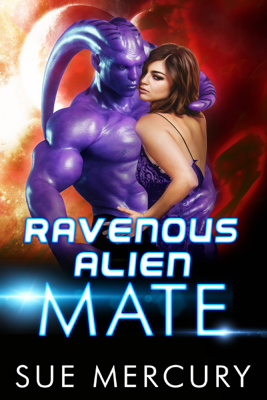 Ravenous Alien Mate - Sue Mercury & Sue Lyndon