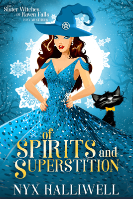 Of Spirits and Superstition - Nyx Halliwell