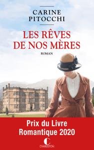 Les Rêves de nos mères - Prix du livre romantique 2020 - Carine Pitocchi pdf download