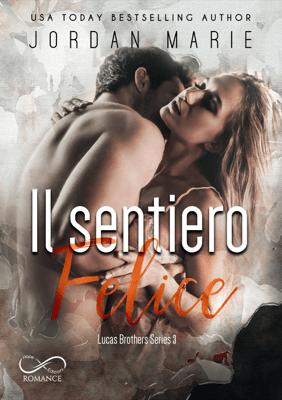 Il Sentiero Felice - Jordan Marie, Angelice Graphics & Carmelo Massimo Tidona pdf download