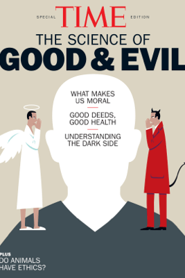 TIME The Science of Good and Evil - The Editors of TIME