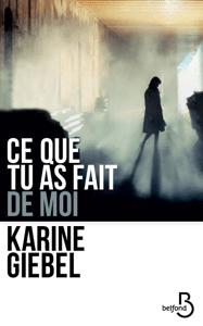 Ce que tu as fait de moi - Karine Giébel pdf download