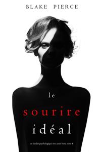 Le Sourire Idéal (Un thriller psychologique avec Jessie Hunt, tome 4) - Blake Pierce pdf download