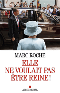 Elle ne voulait pas être reine ! - Marc Roche pdf download