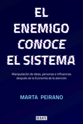 El enemigo conoce el sistema - Marta Peirano