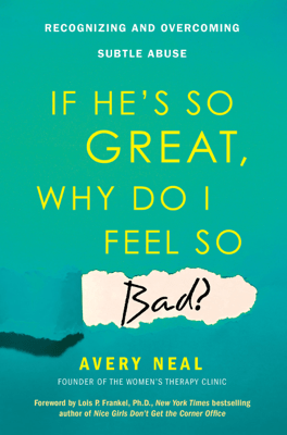 If He's So Great, Why Do I Feel So Bad? - Avery Neal pdf download