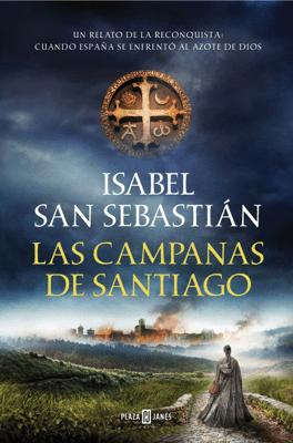 Las campanas de Santiago - Isabel San Sebastián pdf download