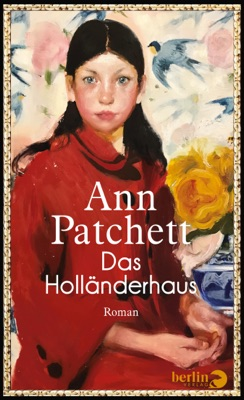 Das Holländerhaus - Ann Patchett pdf download