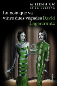 La noia que va viure dues vegades (Millennium 6) - David Lagercrantz pdf download