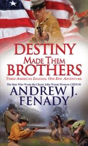 Destiny Made Them Brothers - Andrew J. Fenady pdf download