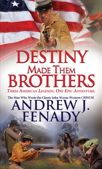Destiny Made Them Brothers by Andrew J. Fenady pdf download