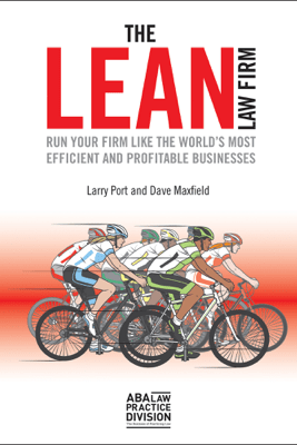 The Lean Law Firm - Larry Port & Dave Maxfield
