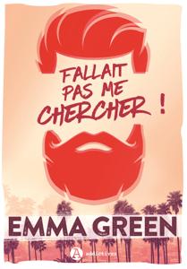 Fallait pas me chercher!– Nouvelle édition, bonus inclus - Emma Green pdf download