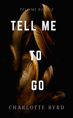 Tell Me to Go - Charlotte Byrd pdf download