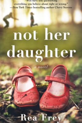 Not Her Daughter - Rea Frey