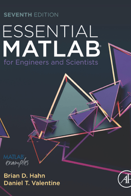 Essential MATLAB for Engineers and Scientists - Brian Hahn & Daniel Valentine Ph.D.