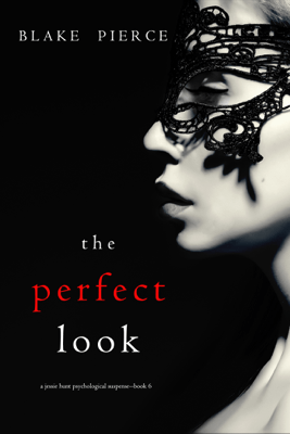 The Perfect Look (A Jessie Hunt Psychological Suspense Thriller—Book Six) - Blake Pierce pdf download
