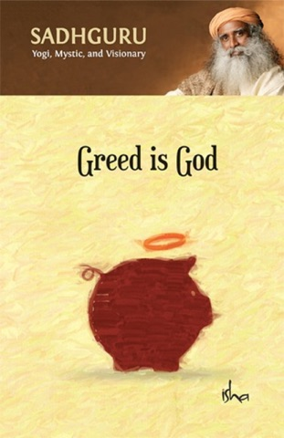 Greed Is God By Sadhguru Jaggi Vasudev Ebook Pdf Download Samuelgeorge719