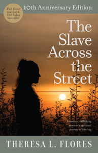 The Slave Across the Street - Theresa L. Flores & PeggySue Wells pdf download