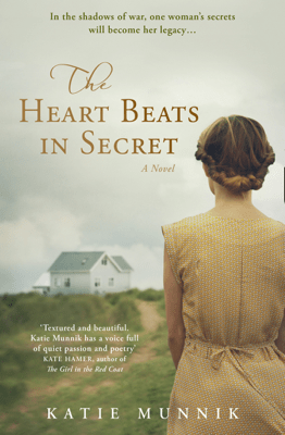 The Heart Beats in Secret - Katie Munnik pdf download