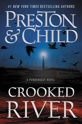 Crooked River - Douglas Preston & Lincoln Child pdf download
