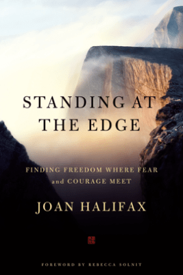 Standing at the Edge - Joan Halifax