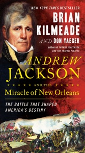 Andrew Jackson and the Miracle of New Orleans - Brian Kilmeade & Don Yaeger pdf download
