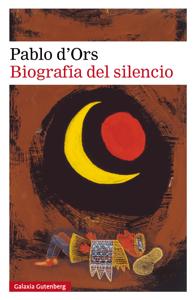 Biografía del silencio - Pablo d'Ors pdf download