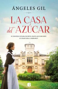 La casa del azúcar - Ángeles Gil pdf download