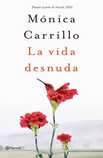La vida desnuda by Mónica Carrillo PDF Download